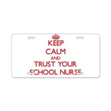Keep Calm and trust your School Nurse Aluminum Lic