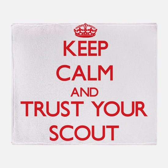 Keep Calm and trust your Scout Throw Blanket