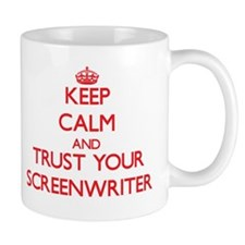 Keep Calm and trust your Screenwriter Mugs