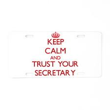 Keep Calm and trust your Secretary Aluminum Licens