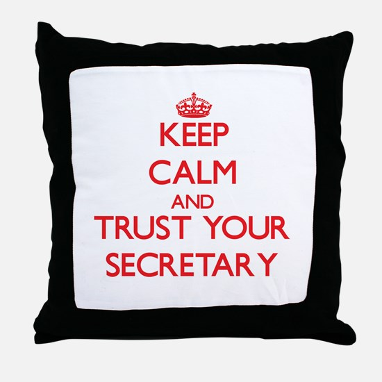 Keep Calm and trust your Secretary Throw Pillow