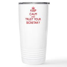 Keep Calm and trust your Secretary Travel Mug