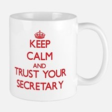 Keep Calm and trust your Secretary Mugs