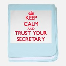 Keep Calm and trust your Secretary baby blanket