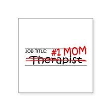 "Job Mom Therapist Square Sticker 3"" x 3"""