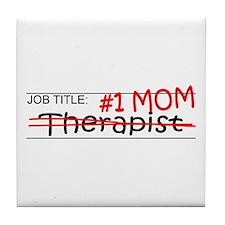 Job Mom Therapist Tile Coaster