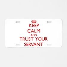 Keep Calm and trust your Servant Aluminum License