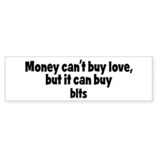 blts (money) Bumper Bumper Sticker