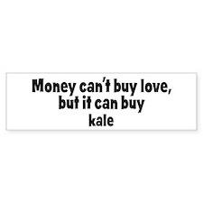 kale (money) Bumper Bumper Bumper Sticker