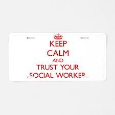 Keep Calm and trust your Social Worker Aluminum Li