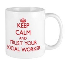 Keep Calm and trust your Social Worker Mugs