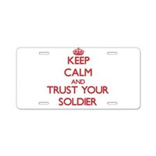 Keep Calm and trust your Soldier Aluminum License