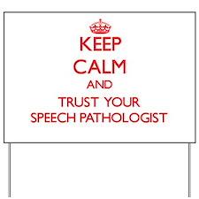 Keep Calm and trust your Speech Pathologist Yard S