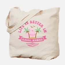 Life's Better In Kauai Tote Bag