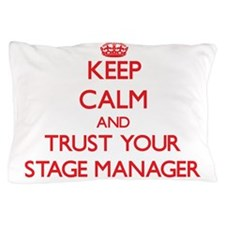 Keep Calm and trust your Stage Manager Pillow Case