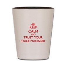 Keep Calm and trust your Stage Manager Shot Glass