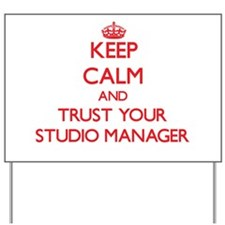 Keep Calm and trust your Studio Manager Yard Sign