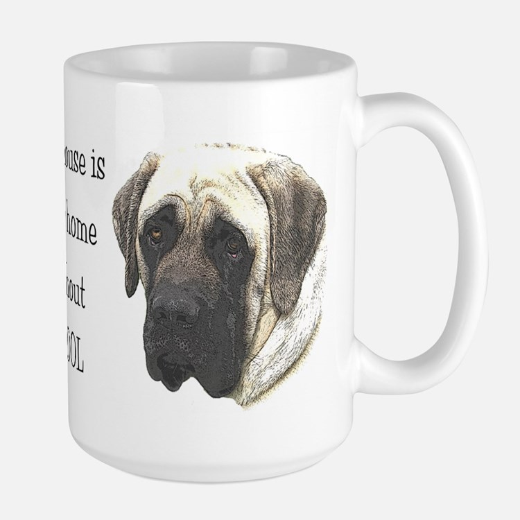 Not a home w/out drool - Mastiff Large Mug