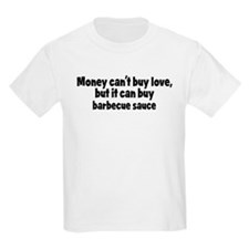 barbecue sauce (money) T-Shirt