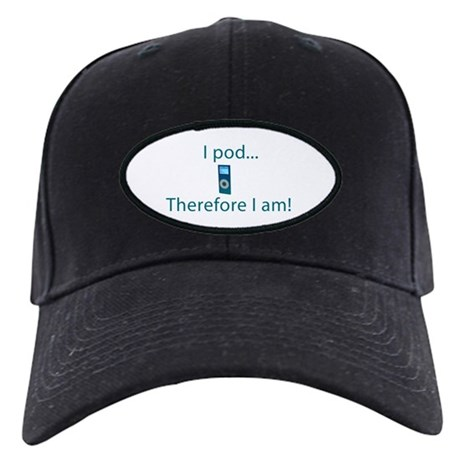 I Pod Therefore I am Black Cap
