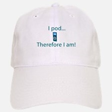 I Pod Therefore I am Baseball Baseball Cap
