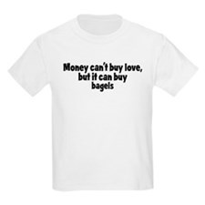 bagels (money) T-Shirt