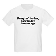 bacon and eggs (money) T-Shirt