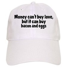 bacon and eggs (money) Baseball Cap