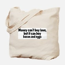 bacon and eggs (money) Tote Bag