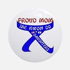 TKD Mom Daughters Ornament (Round)
