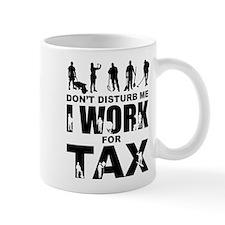 I work for tax Mugs