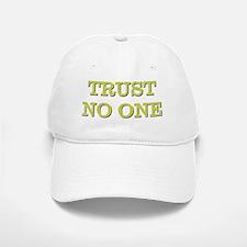 TRUST NO ONE Baseball Baseball Cap