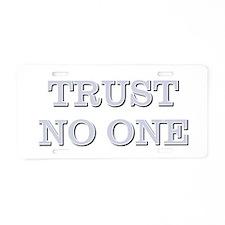 TRUST NO ONE Aluminum License Plate