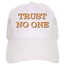 TRUST NO ONE Baseball Cap