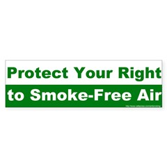 Bumper Sticker:Protect Your Right to SmokeFree Air