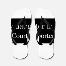 Daughter - Court Reporter Flip Flops