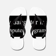 Daughter - Computer Programmer Flip Flops