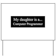 Daughter - Computer Programmer Yard Sign