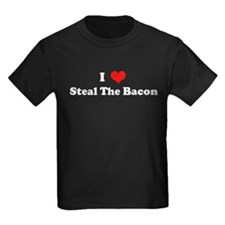 I Love Steal The Bacon T