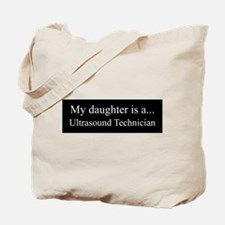 Daughter - Ultrasound Technician Tote Bag