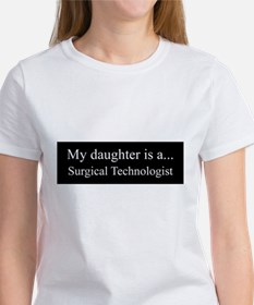 Daughter - Surgical Technologist T-Shirt