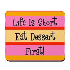Eat Dessert First Mousepad