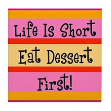 Eat Dessert First Tile Coaster