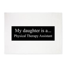 Daughter - Physical Therapy Assistant 5'x7'Area Ru