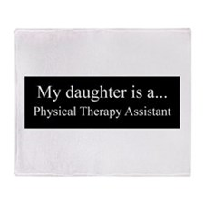 Daughter - Physical Therapy Assistant Throw Blanke