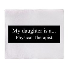 Daughter - Physical Therapist Throw Blanket