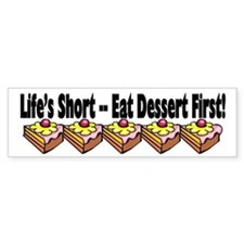 Eat Dessert First Bumper Sticker