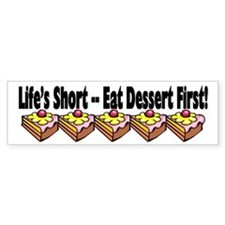 Eat Dessert First Bumper Car Sticker