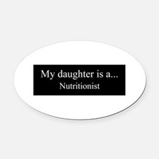 Daughter - Nutritionist Oval Car Magnet