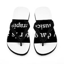Daughter - Music Therapist Flip Flops